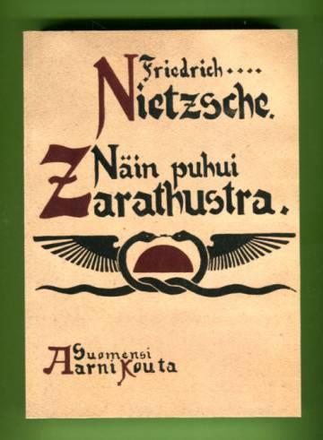 Näin puhui Zarathustra - Kirja kaikille eikä kenellekään
