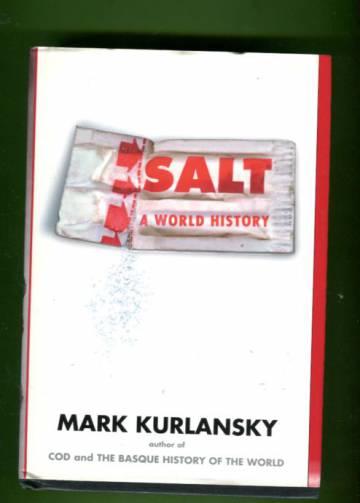 Salt - A World History