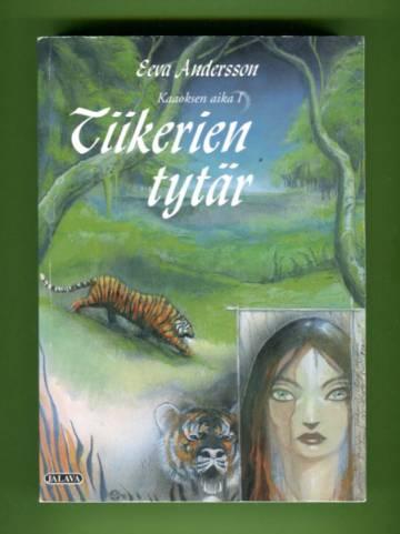 Kaaoksen aika 1 - Tiikerien tytär