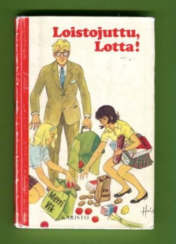 Loistojuttu, Lotta!