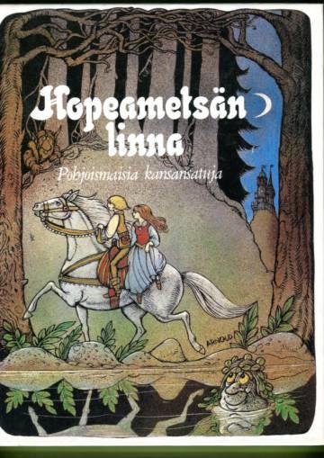 Hopeametsän linna - Pohjoismaisia kansansatuja