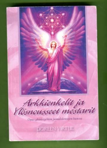 Arkkienkelit ja Ylösnousseet mestarit - Opas yhteistyöhön jumalolentojen kanssa