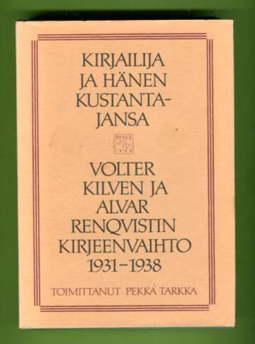 Kirjailija ja hänen kustantajansa - Volter Kilven ja Alvar Renqvistin kirjeenvaihto 1931-1938
