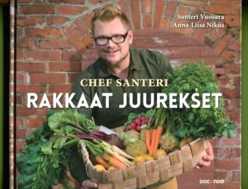 Chef Santeri - Rakkaat juurekset
