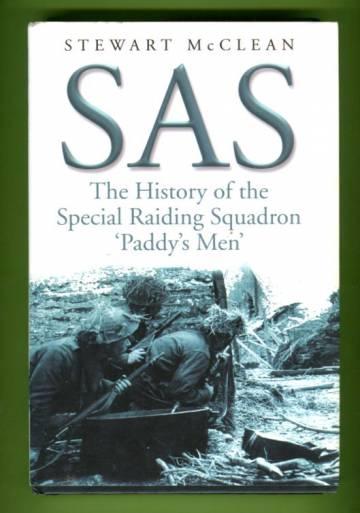 Sas - The History of the Special Raiding Squadron 'Paddy's Men'