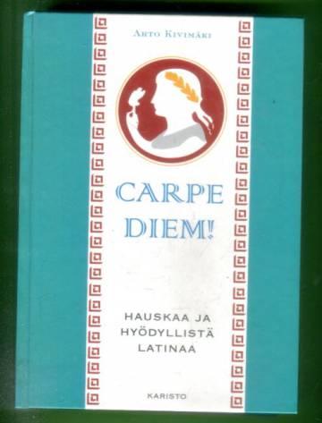 Carpe diem! - Hauskaa ja hyödyllistä latinaa