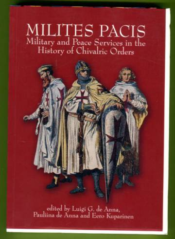 Milites Pacis - Military and Peace Services in the History of Chivalric Orders