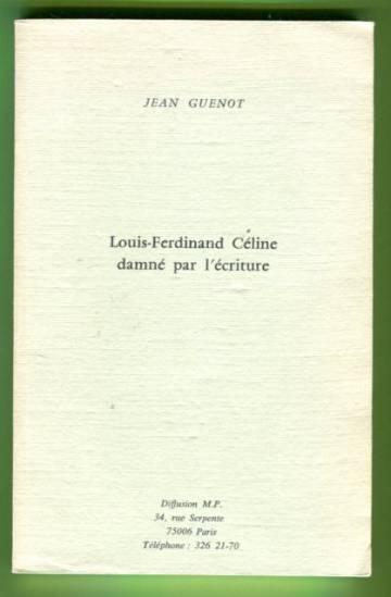 Louis-Ferdinand Céline damné pa l'ecriture