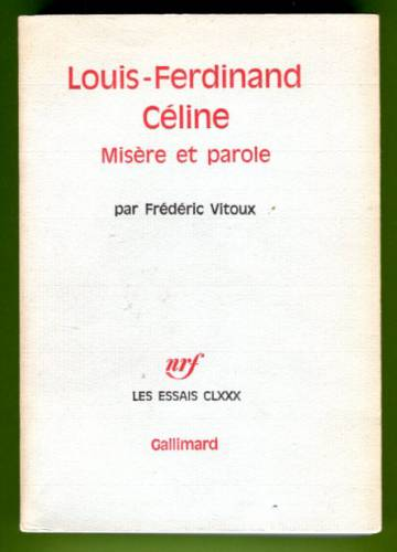 Louis-Ferdinand Céline - Misére et parole
