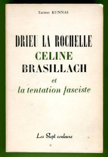 Drieu la Rochelle, Céline, Brasillach et la tentation fasciste