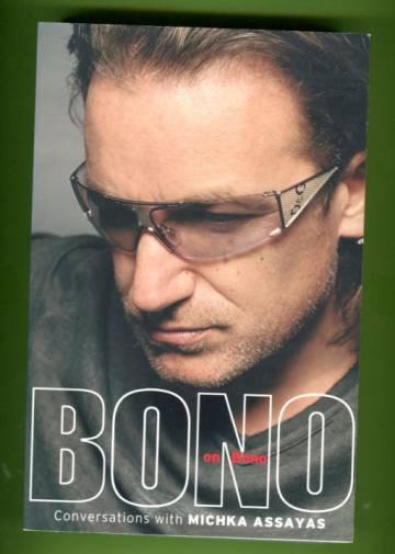 Bono on Bono - Conversations with Michka Assayas