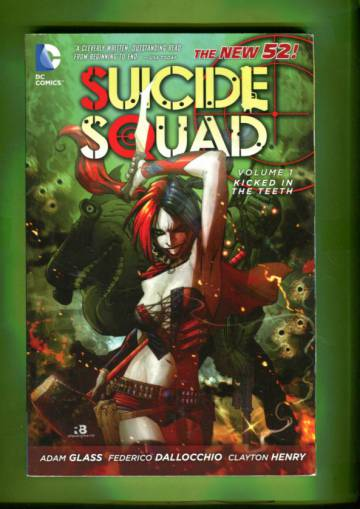 Suicide Squad Vol. 1 - Kicked in the Teeth