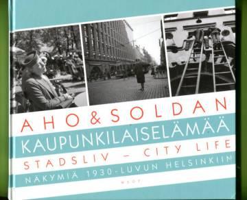 Kaupunkilaiselämää / Stadsliv / City Life - Näkymiä 1930-luvun Helsinkiin