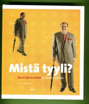 Mistä tyyli? - Bror Bäckström ja miehen elämää