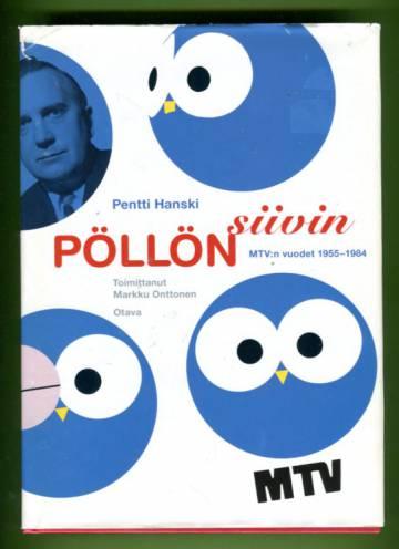 Pöllön siivin - MTV:n vuodet 1955-1984
