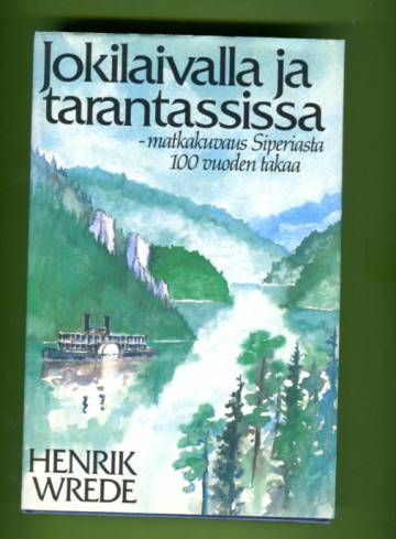 Jokilaivalla ja tarantassissa - Matkakuvaus Siperiasta 100 vuoden takaa