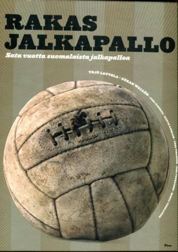 Rakas jalkapallo - Sata vuotta suomalaista jalkapalloa