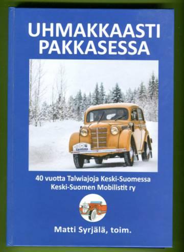 Uhmakkaasti pakkasessa - Keski-Suomen Talwiajot 40 vuotta