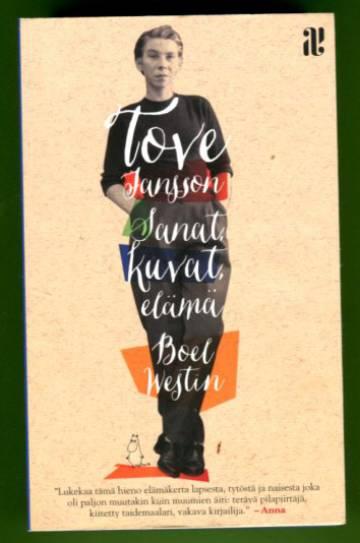 Tove Jansson - Sanat, kuvat, elämä