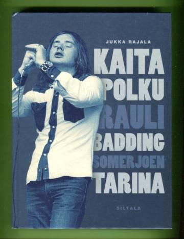 Kaita polku - Rauli Badding Somerjoen tarina