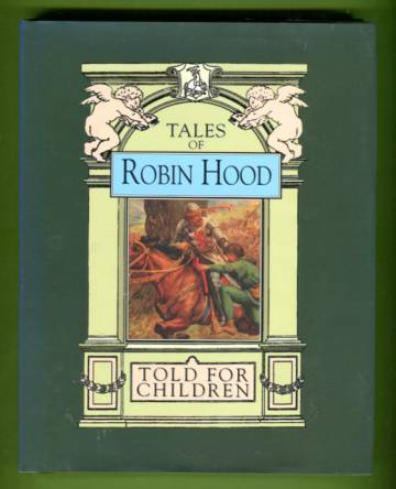 Robin Hood and His Life in the Merry Greenwood