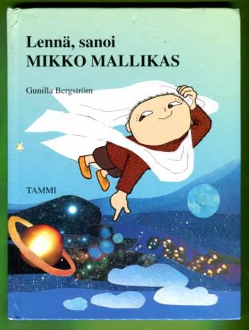 Lennä, sanoi Mikko Mallikas