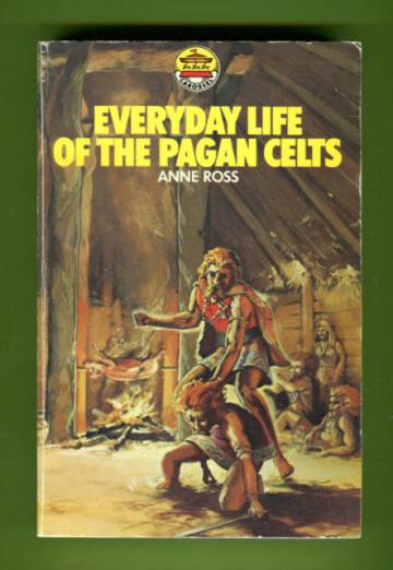 Everyday life of the Pagan Celts