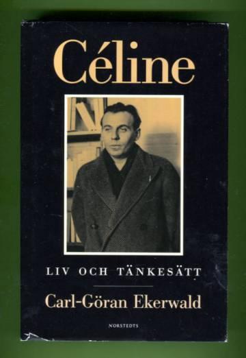 Céline - Liv och tänkesätt