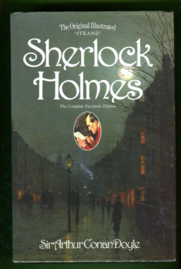 The Original Illustrated 'Strand' Sherlock Holmes - The Complete Facsimile Edition