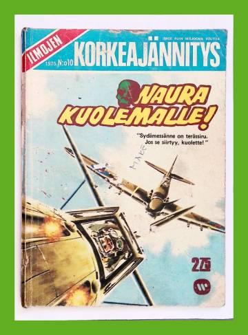 Ilmojen Korkeajännitys 10/75 - Naura kuolemalle!
