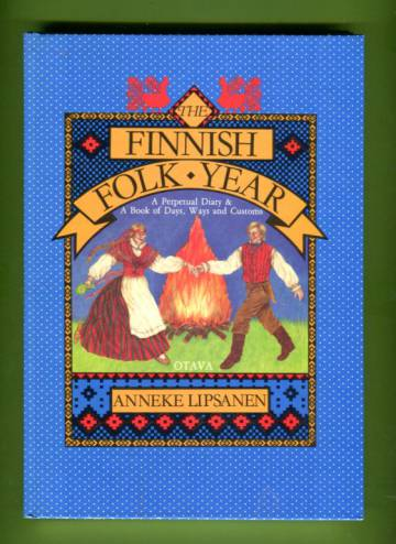 The Finnish Folk Year - A Perpetual Diary & A Book of Days, Ways and Customs