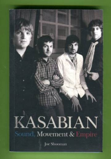 Kasabian - Sound, Movement & Empire