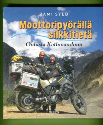 Moottoripyörällä silkkitiellä - Oulusta Kathmanduun
