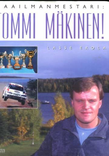 Maailmanmestari: Tommi Mäkinen!