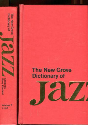 The New Grove Dictionary of Jazz - Volume 1-2: A to K & L to Z