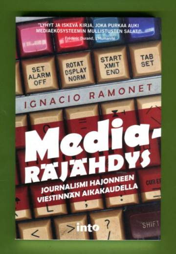 Mediaräjähdys - Journalismi hajonneen viestinnän aikakaudella