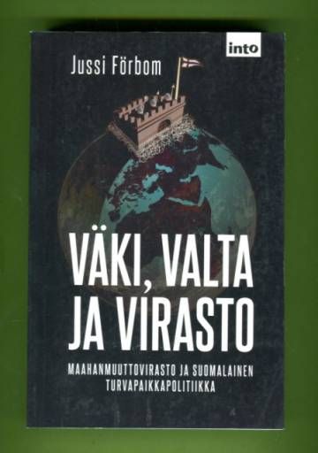 Väki, valta ja virasto - Maahanmuuttovirasto ja suomalainen turvapaikkapolitiikka