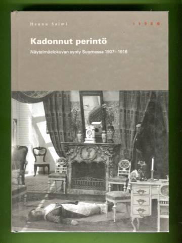 Kadonnut perintö - Näytelmäelokuvan synty Suomessa 1907-1916