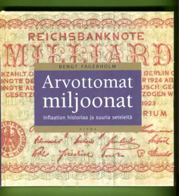 Arvottomat miljoonat - Inflaation historiaa ja suuria seteleitä