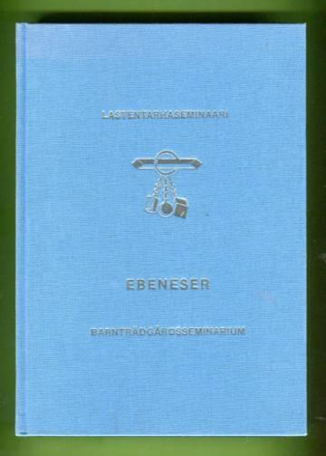 Ebeneser - Matrikkeli lastentarhanopettajista / Matrikel över barnträdgårdslärare 1892-1977