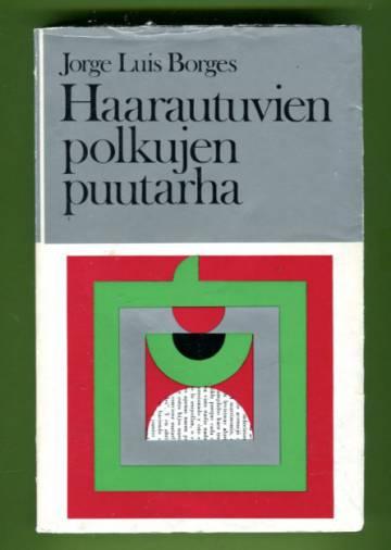 Haarautuvien polkujen puutarha - Esseitä, juttuja, tarinoita