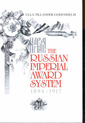 The Russian Imperial Award System During the Reign of Nicholas II 1894-1917