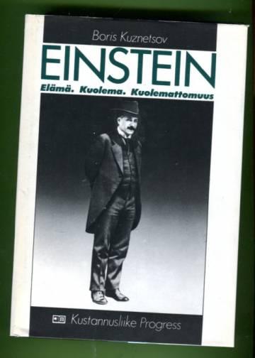 Einstein - Elämä. Kuolema. Kuolemattomuus
