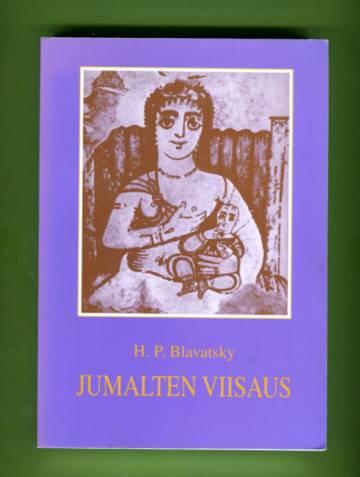 Jumalten viisaus - H. P. Blavatskyn kirjoituksia