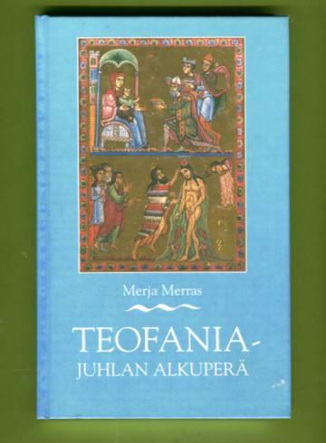 Teofaniajuhlan alkuperä - Katsaus varhaiskristillisen kirkon juhlakalenterin muodostumiseen