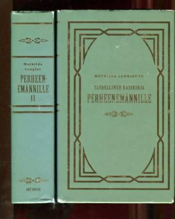 Täydellinen käsikirja perheenemännille kaupungissa ja maalla 1-2