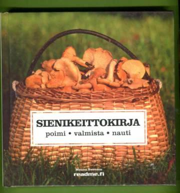 Sienikeittokirja - Poimi, valmista ja nauti