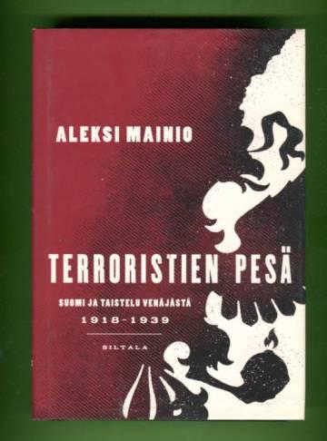 Terroristien pesä - Suomi ja taistelu Venäjästä 1918-1939