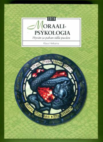 Moraalipsykologia - Hyvän ja pahan tällä puolen