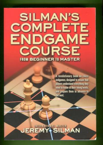 Silman's Complete Endgame Course from Beginner to Master